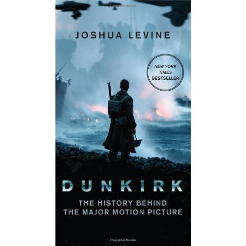 dunkirk: the history behind the major motion picture 敦刻尔克