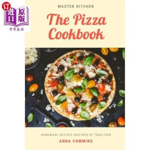 【中商海外直订】the pizza cookbook: easy and healthy re.