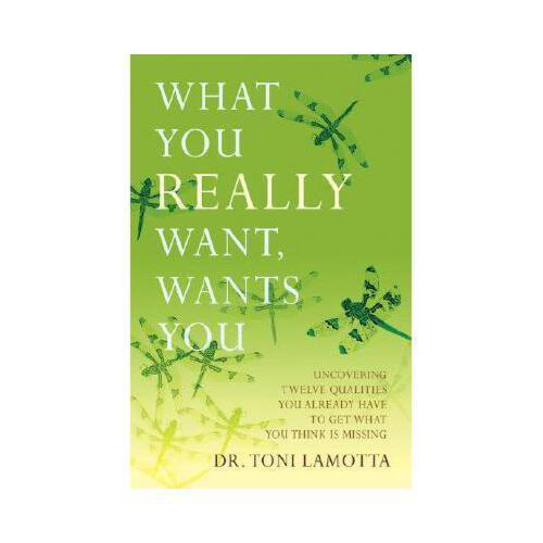 【预订】what you really want, wants you: uncovering twelve