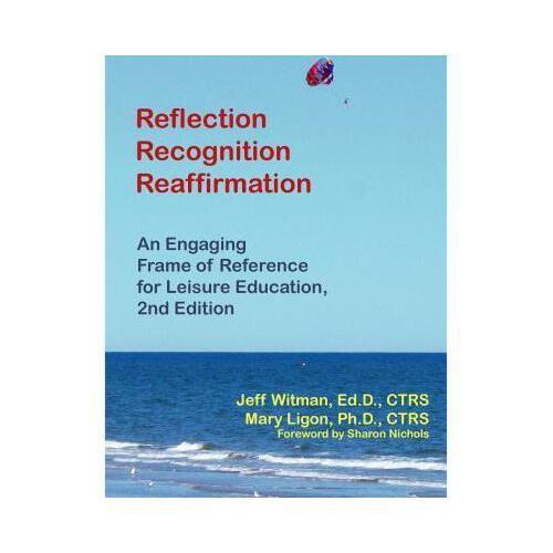【预订】reflection, recognition, reaffirmation: an engaging