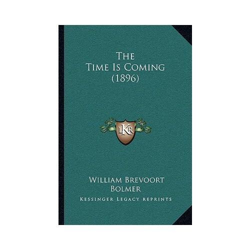 【预订】the time is coming (1896) 9781165104147